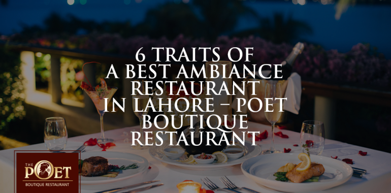 best ambiance restaurant in lahore.