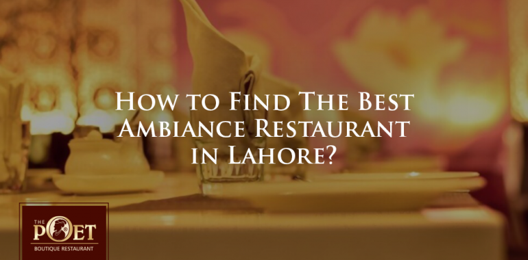best ambiance restaurant in lahore