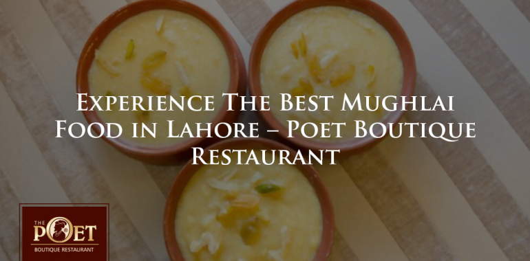 best mughlai food in lahore